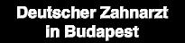 Deutscher Zahnarzt Budapest
